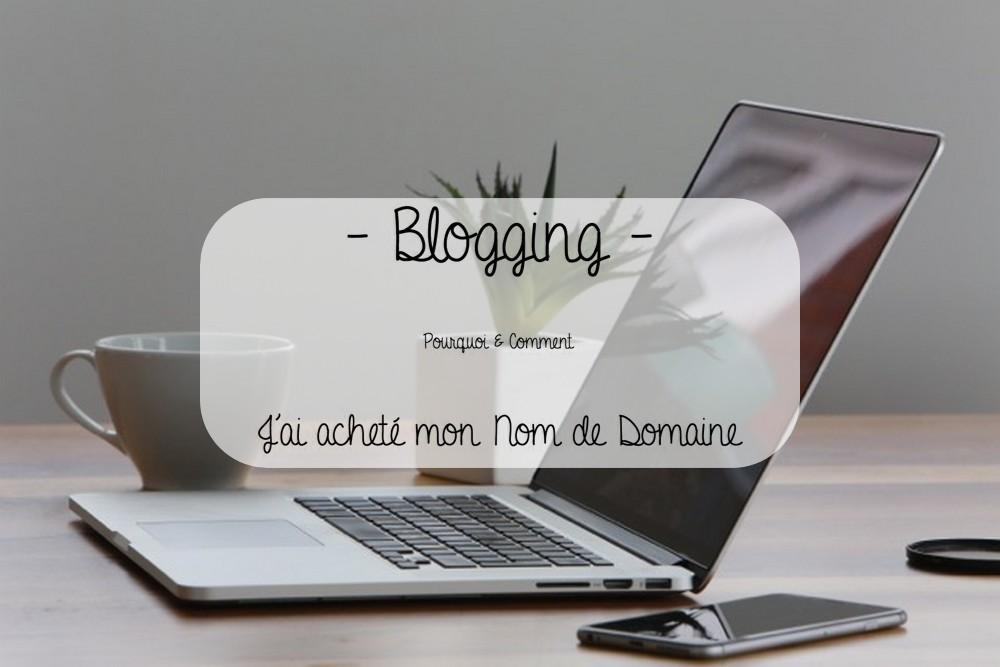 Blogging Nom de Domaine pourquoi comment