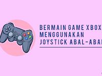 Cara Memainkan Game XBOX Menggunakan Joystick Abal-Abal di PC