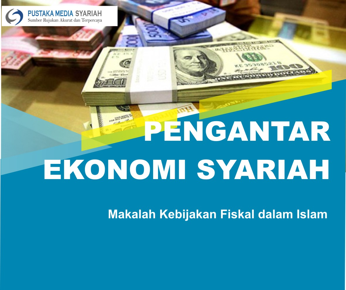 Makalah Pes Kebijakan Fiskal Dalam Islam Pustaka Media Syariah