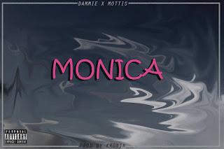 MUSIC : Mottis x Dammie - MONICA