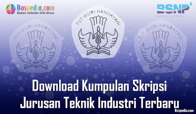 Download Kumpulan Skripsi Untuk Jurusan Teknik Industri Terbaru