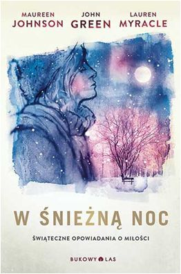 W śnieżną noc - Maureen Johnson, John Green, Lauren Myracle