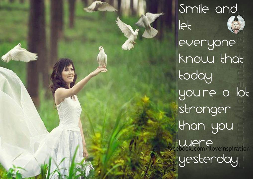Love Quotes About Life: Smile Stronger Than Yesterday