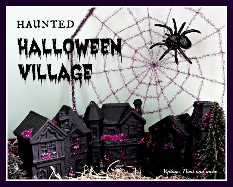 Vintage, Paint and more... a Halloween Village made from dollar store Christmas village pieces and painted with black chalkboard paint and glitter