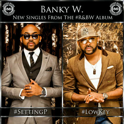 BANKY W -- #LOW KEY + #SETTING P