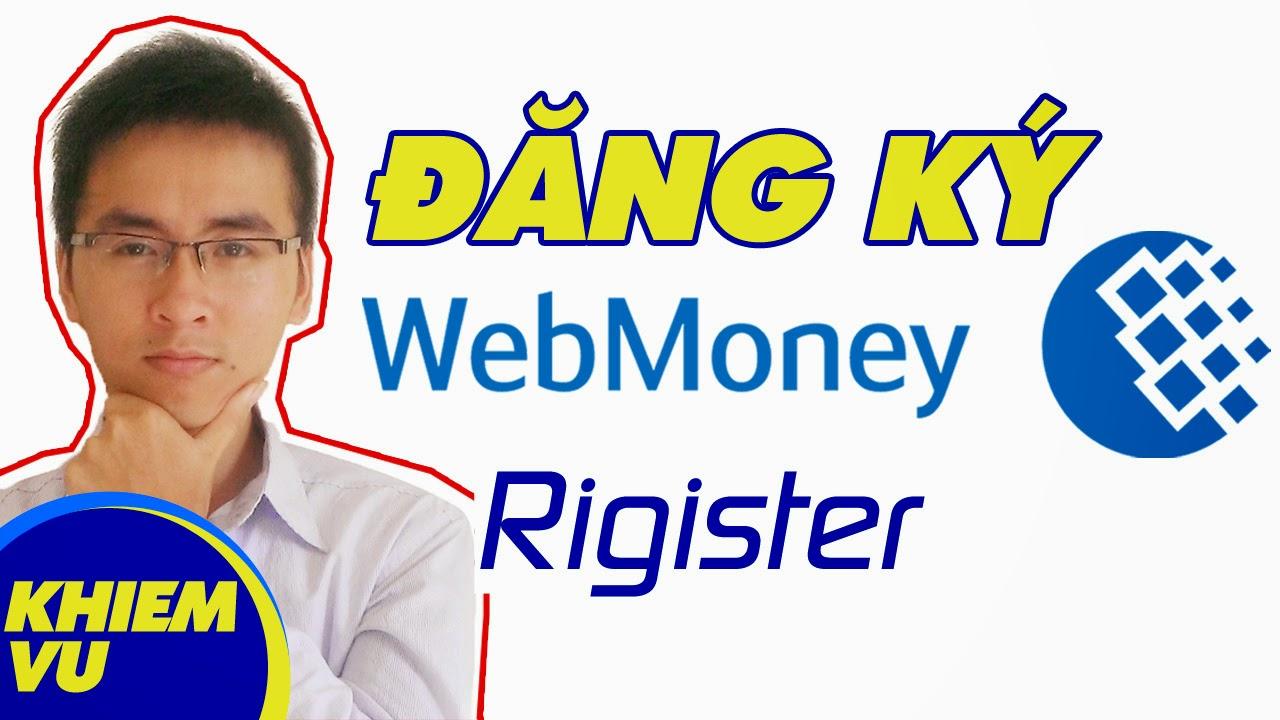 hướng dẫn đăng ký WebMoney