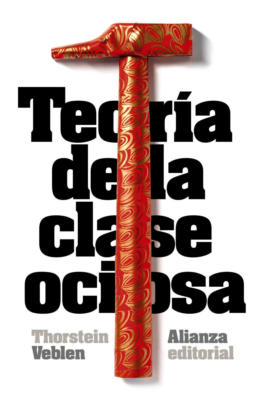 El fin de la clase ociosa (Alianza Ensayo)