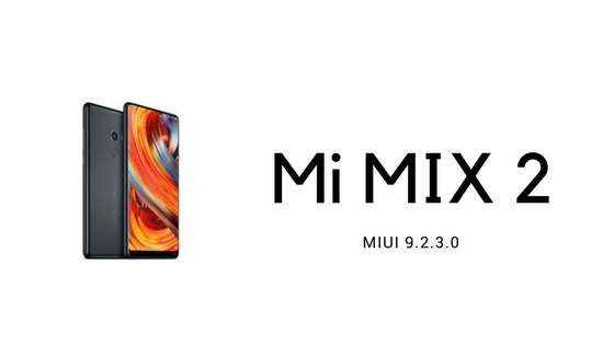 Download MI UI  9.2.3.0 Global stable ROM For  MI MIX 2