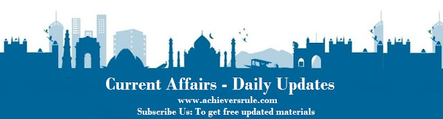 Current Affairs Update for SBI PO,IBPS PO,NIACL ASSISTANT