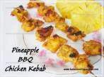Pineapple BBQChicken Kebab