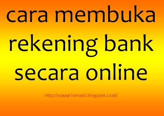 cara membuka rekening bank secara online