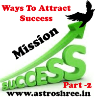 Mission success part 2, best free tips to attract success in life