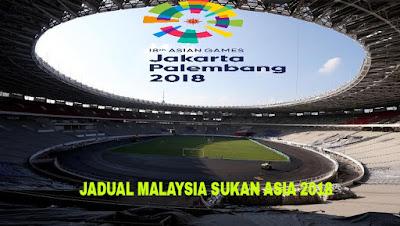 Jadual Sukan Asia 2018 Malaysia