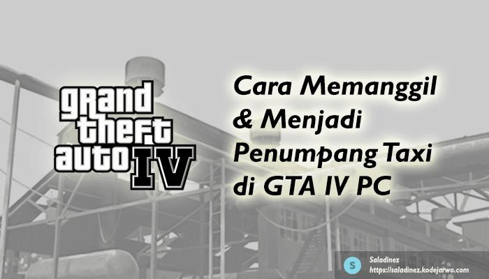 Cara Memanggil & Menjadi Penumpang Taxi di GTA IV PC