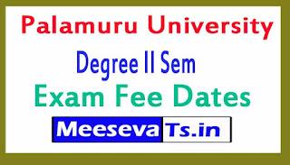 Palamuru University Degree II Sem Exam Fee Dates 2017