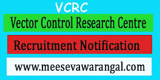 VCRC (Vector Control Research Centre) Recruitment Notification