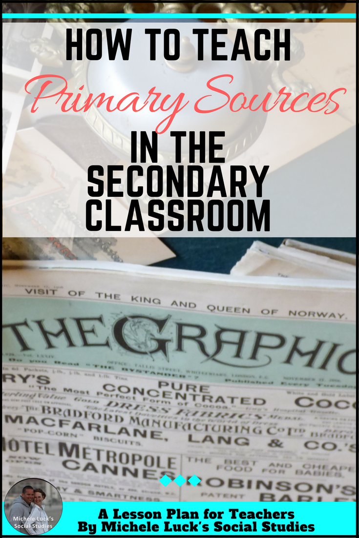 How To Teach Primary Sources In The Secondary Classroom A Lesson