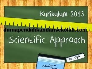 Esensi, Prinsip dan Langkah-langkah (Sintaks) Pembelajaran dengan Pendekatan Saintifik di Kurikulum 2013 atau KTSP