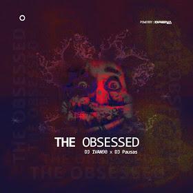Dj Ivan90 Ft. Dj Pausas - The Obssed [Exclusivo 2019] (Download MP3)