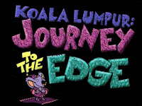 Koala Lumpur - Journey to the Edge