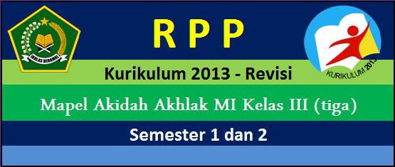 RPP Kurikulum 2013 Akidah Akhlak Kelas 3 MI