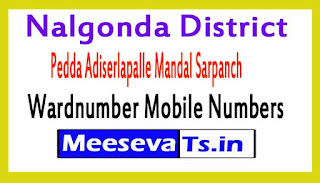 Pedda Adiserlapalle Mandal Sarpanch Wardnumber Mobile Numbers List Part II Nalgonda District in Telangana State