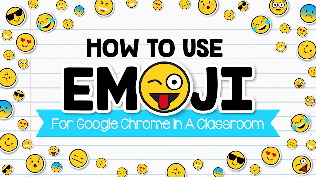 HOW TO USE EMOJI FOR GOOGLE CHROME IN A CLASSROOM