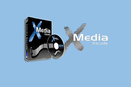 Download XMedia Recode 3.4.4.3 New Version 2018