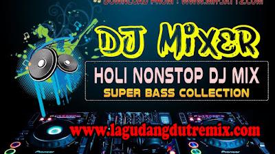 Lagu DJ Super Bass Kencang Nonstop Mix