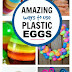 Ways to Use Plastic Eggs