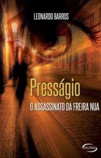 livro, capa, sinopse, romance-policial, Presságio-O-Assassinato-da-Freira-Nua, Leonardo-Barros