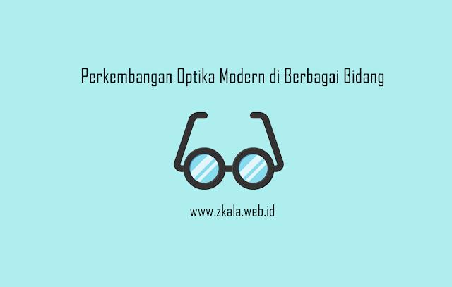 Perkembangan Optika Modern di Berbagai Bidang