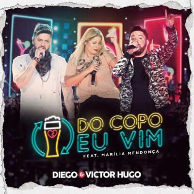 Diego e Victor Hugo (com Marília Mendonça) - Do Copo Eu Vim