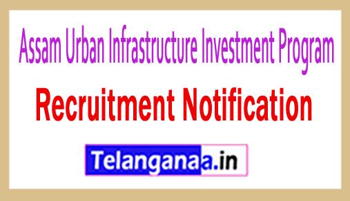 Assam Urban Infrastructure Investment Program AUIIP Recruitment