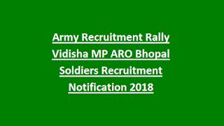 Army Recruitment Rally Vidisha MP ARO Bhopal Soldiers Recruitment Notification 2018