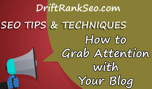 How to Grab Attention with Your Blog