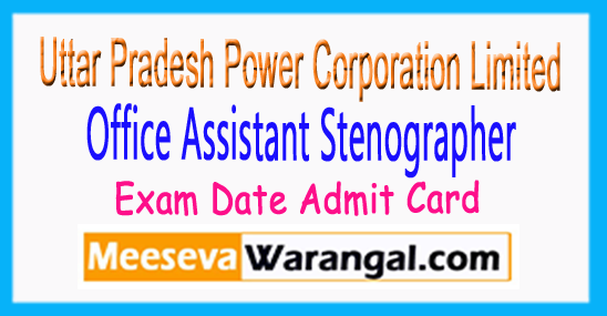 UPPCL Office Assistant Stenographer Exam Date Admit Card Download 2017