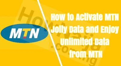 How to Activate MTN Jolly Data and Enjoy Unlimited Data from MTN
