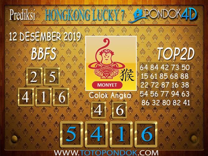 Prediksi Togel HONGKONG LUCKY 7 PONDOK4D 12 DESEMBER 2019