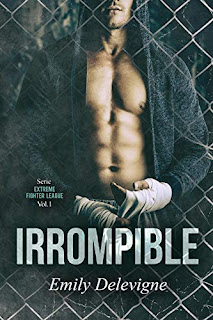 Irrompible (Extreme Fighter League 1)- Emily Delevigne
