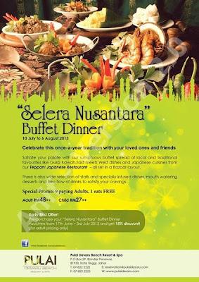 Selera Nusantara Buffet Dinner  Pulai Desaru Beach Resort & Spa  Dewasa RM48 ++  Kanak-kanak RM27 ++  Untuk tempahan :07 822 2222 / 07 822 2223