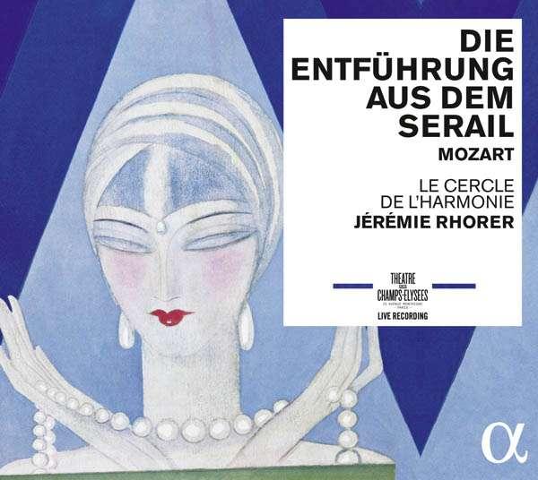 IN REVIEW: Wolfgang Amadeus Mozart - DIE ENTFÜHRUNG AUS DEM SERAIL (Alpha Classics 242)