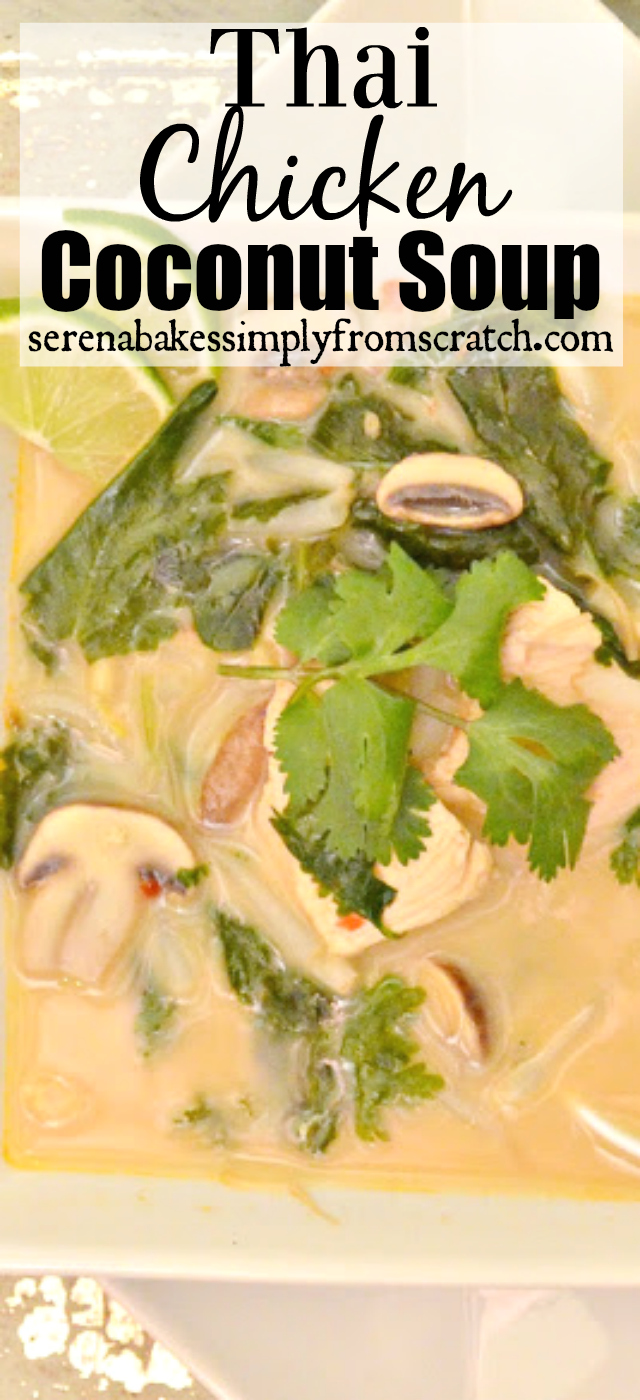 Thai Chicken Coconut Soup-  so good and easy to make! serenabakessimplyfromscratch.com