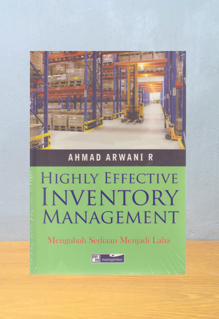 HIGHLY EFFECTIVE INVENTORY MANAGEMENT, Ahmad Arwani R.