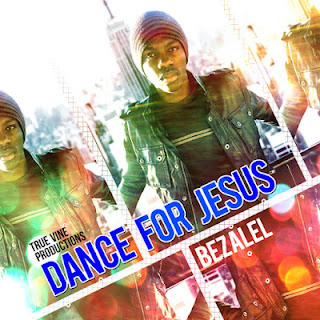 Dance For Jesus - Bezalel