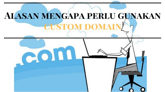 Pentingnya Menggunakan Custom Domain Untuk Blog