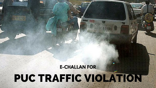 Delhi Government recommends e-challan and increase in PUC Fines to Rs.5000