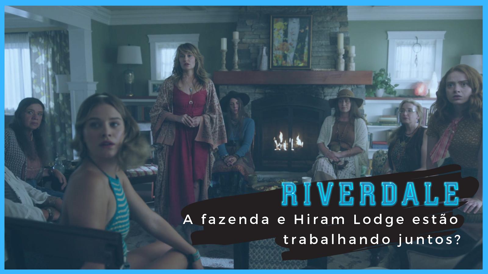 Riverdale | A fazenda e Hiram Lodge estão trabalhando juntos?