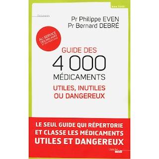 """Guide des 4000 médicaments utiles, inutiles ou dangereux  """" PR.Bernard DEBRÉ  , PR. Philippe EVEN"""""""