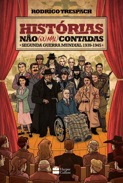 Histórias não (ou mal) contadas Primeira Guerra Mundial - Rodrigo Trespach